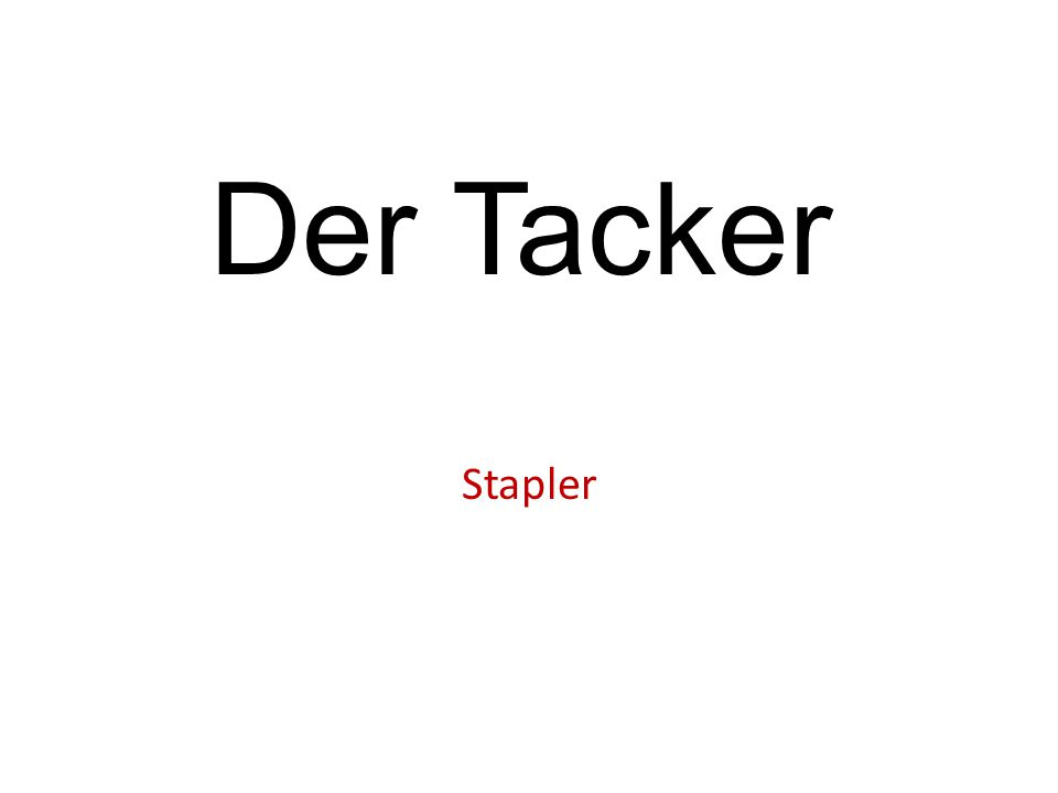 Der Tacker Stapler