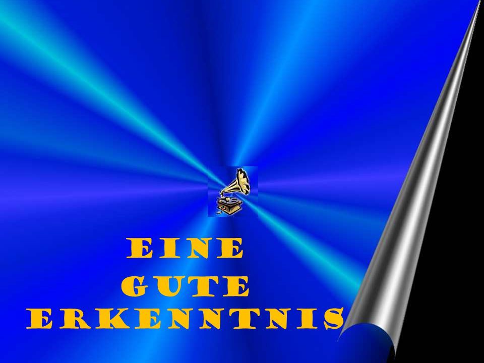EIne GUTE ERKENNTNIS