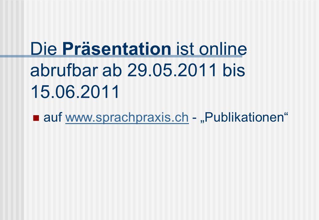 Die Präsentation ist online abrufbar ab 29.05.2011 bis 15.06.2011