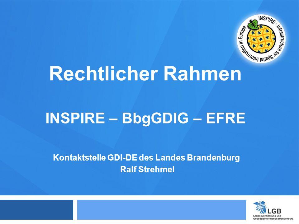Rechtlicher Rahmen INSPIRE – BbgGDIG – EFRE