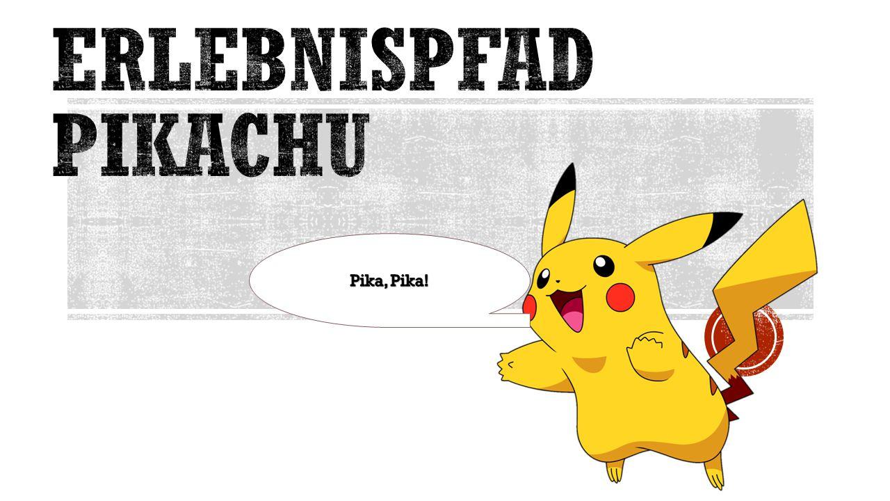 Erlebnispfad Pikachu Pika, Pika!
