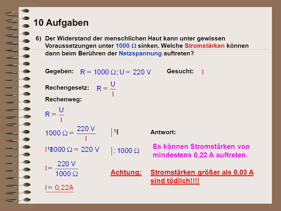 10 Aufgaben Es können Stromstärken von mindestens 0,22 A auftreten.