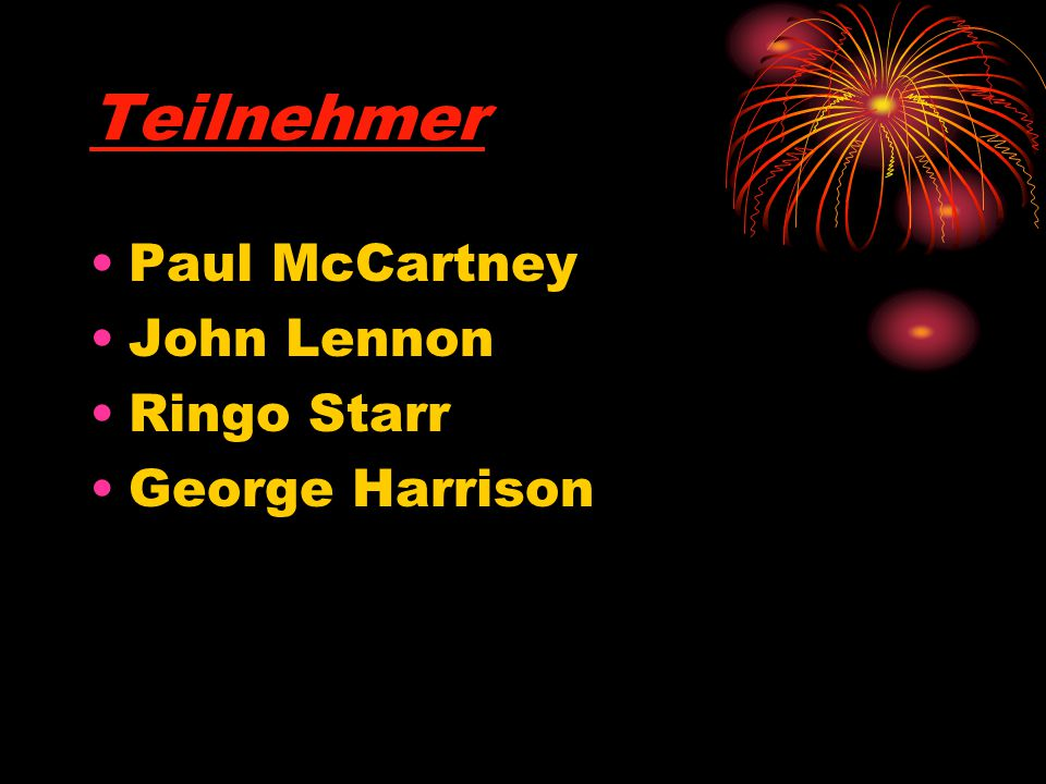 Teilnehmer Paul McCartney John Lennon Ringo Starr George Harrison