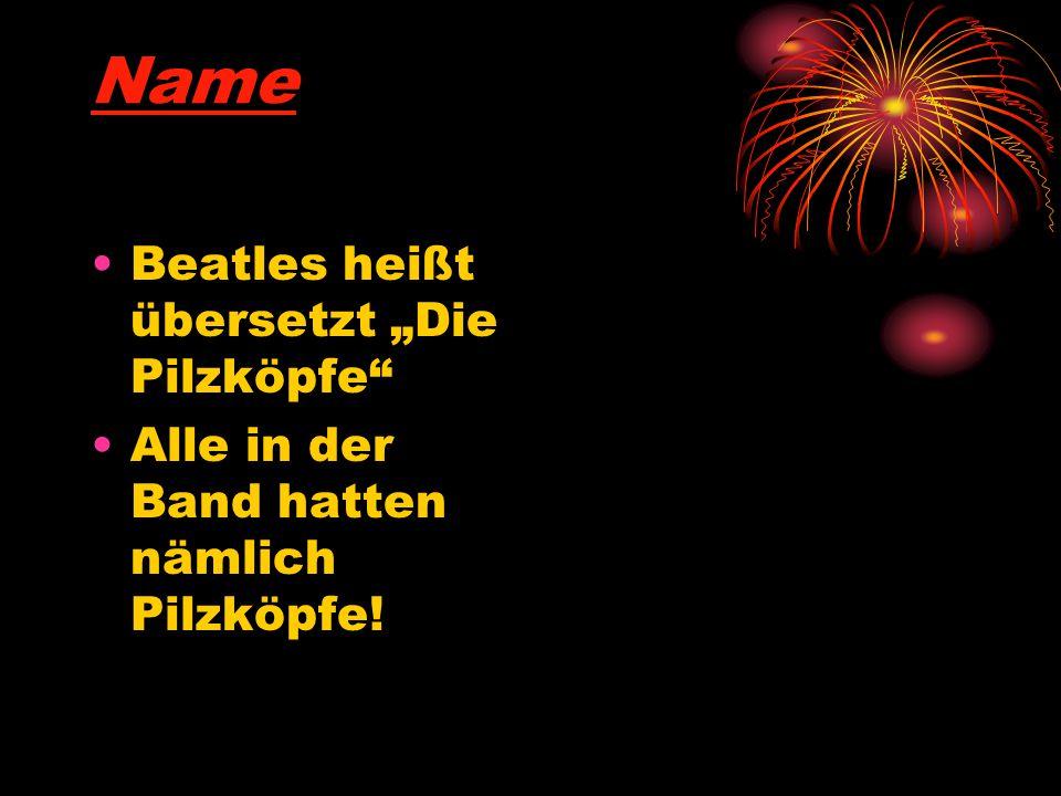 """Name Beatles heißt übersetzt """"Die Pilzköpfe"""