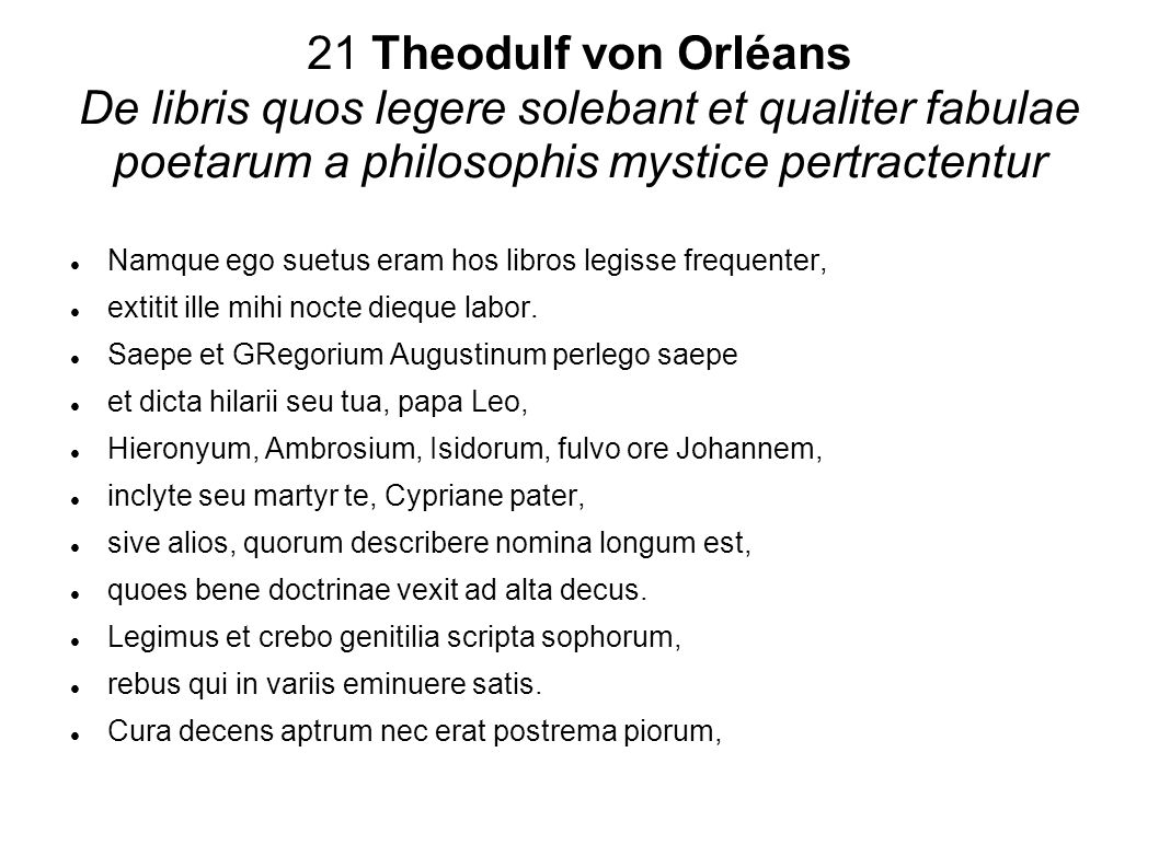 21 Theodulf von Orléans De libris quos legere solebant et qualiter fabulae poetarum a philosophis mystice pertractentur