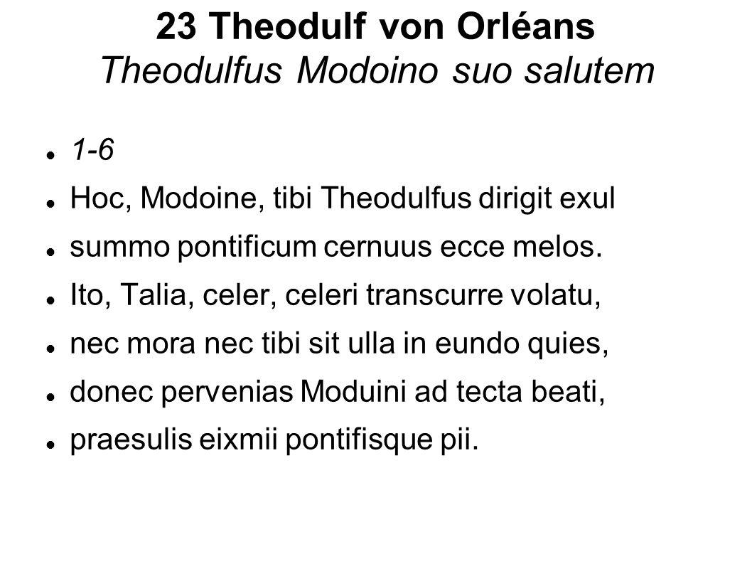 23 Theodulf von Orléans Theodulfus Modoino suo salutem