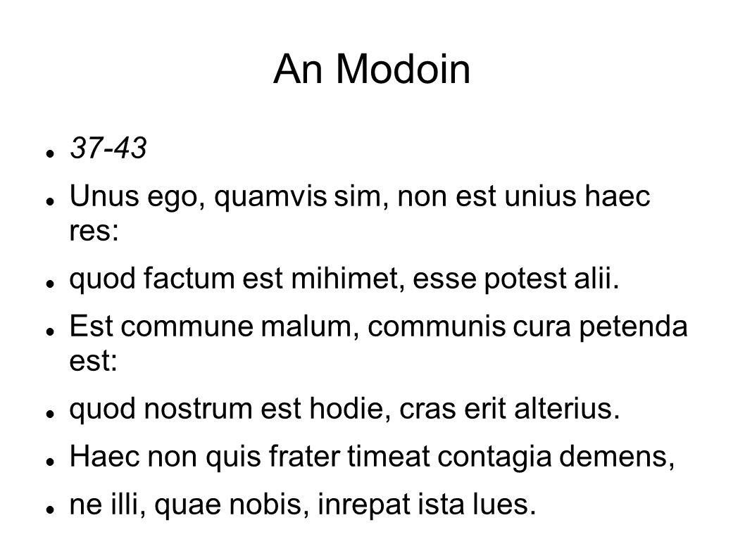 An Modoin 37-43 Unus ego, quamvis sim, non est unius haec res: