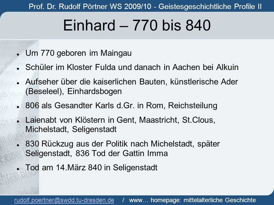 Einhard – 770 bis 840 Um 770 geboren im Maingau