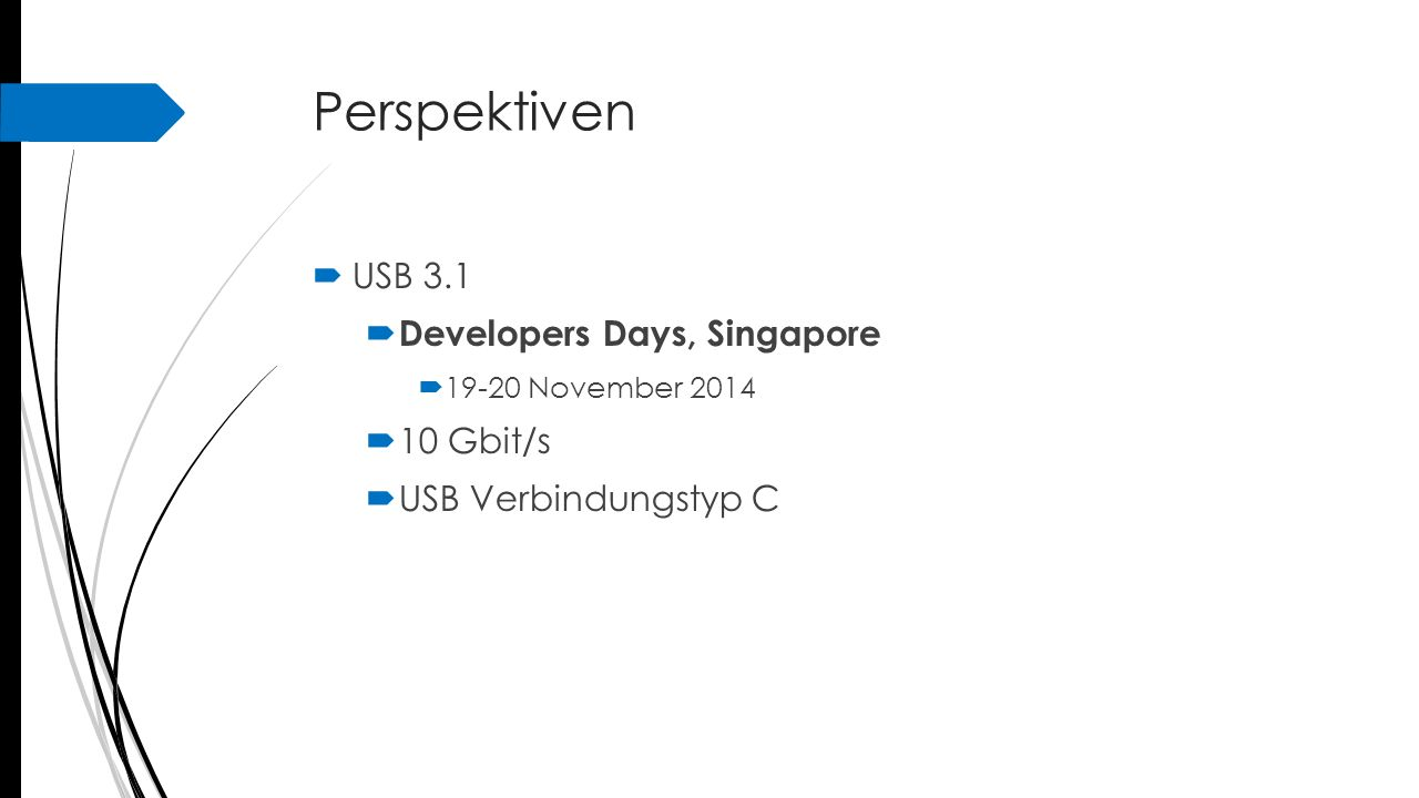 Perspektiven USB 3.1 Developers Days, Singapore 10 Gbit/s