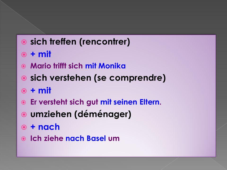 sich treffen (rencontrer) + mit sich verstehen (se comprendre)