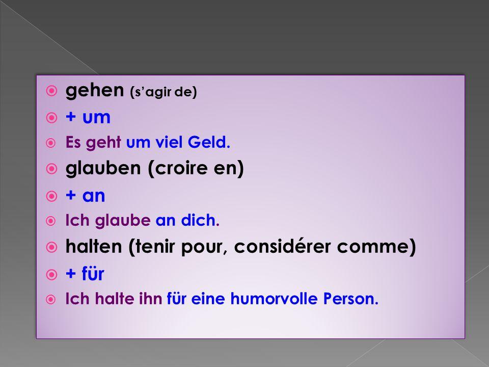 halten (tenir pour, considérer comme) + für