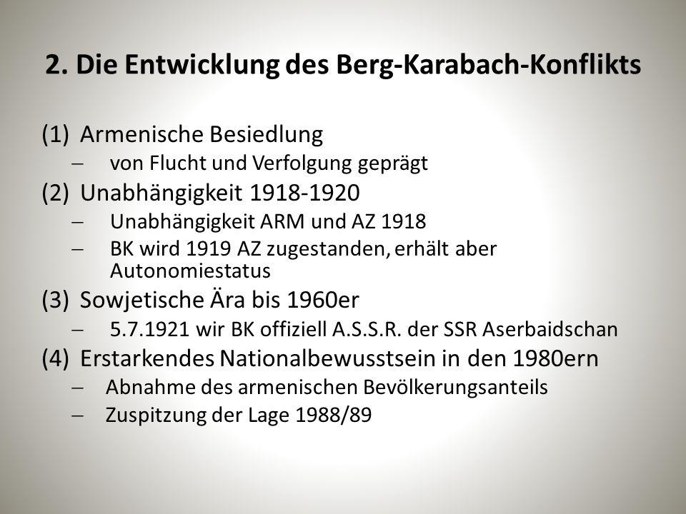 2. Die Entwicklung des Berg-Karabach-Konflikts