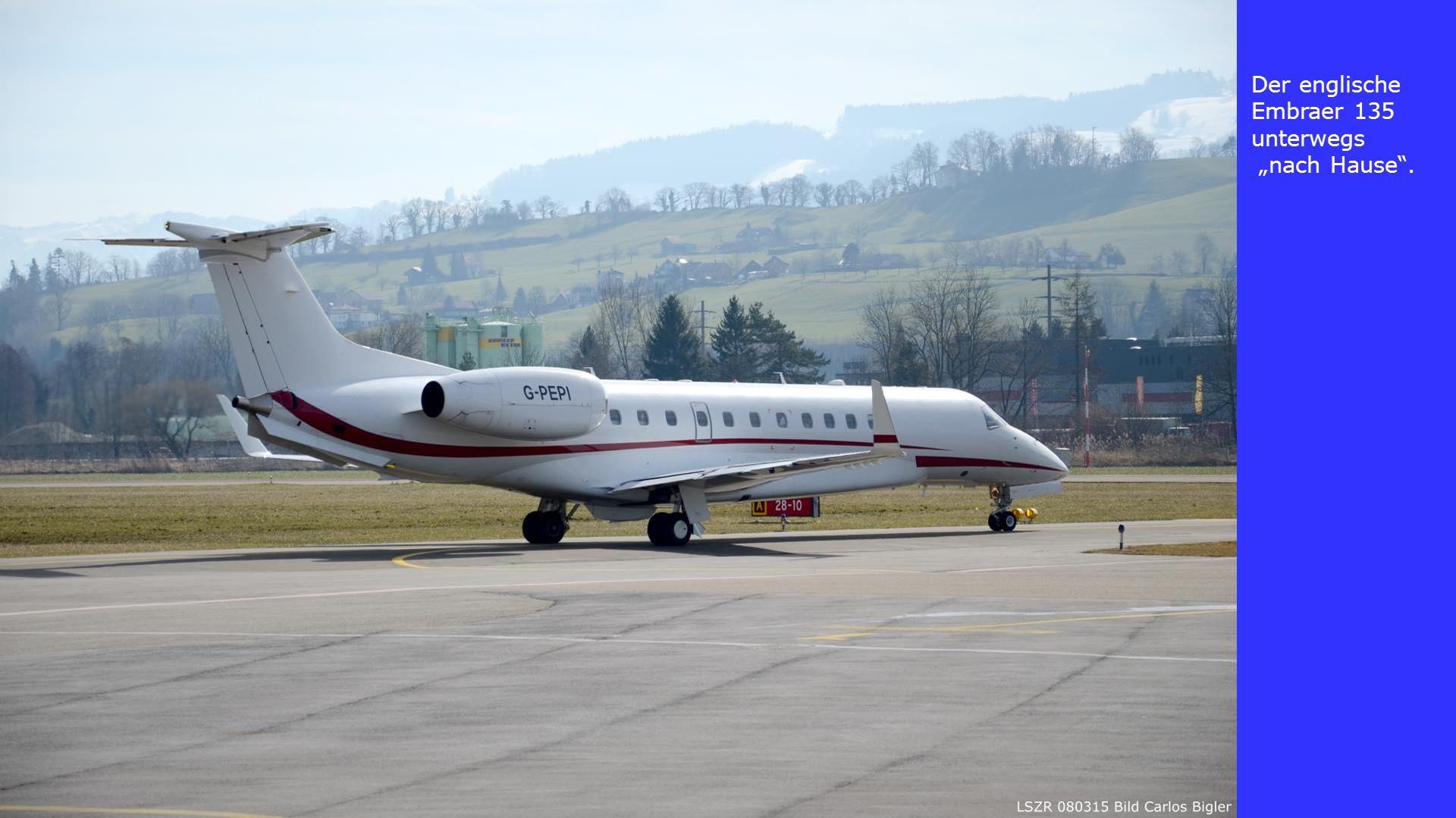 """Der englische Embraer 135 unterwegs """"nach Hause ."""