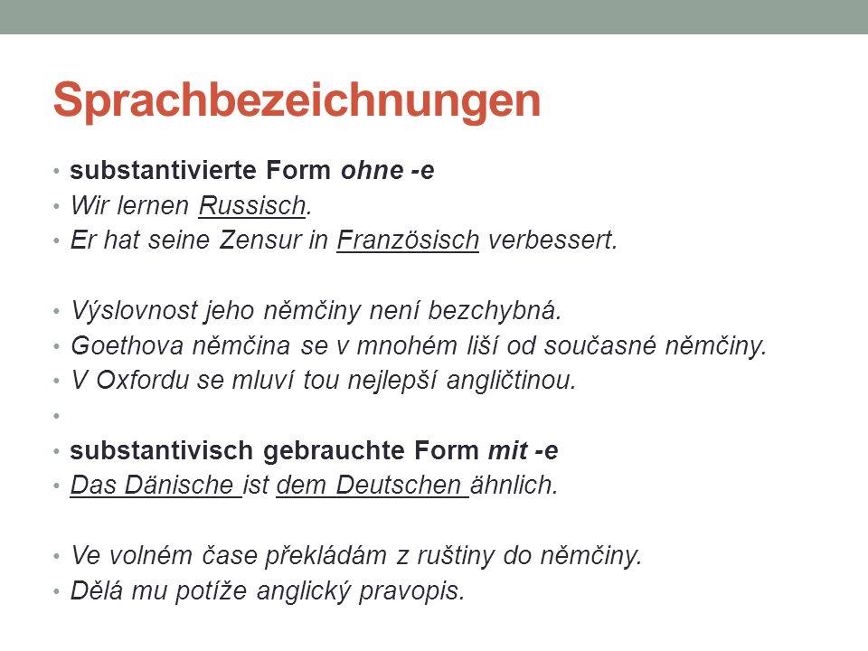 Sprachbezeichnungen substantivierte Form ohne -e Wir lernen Russisch.
