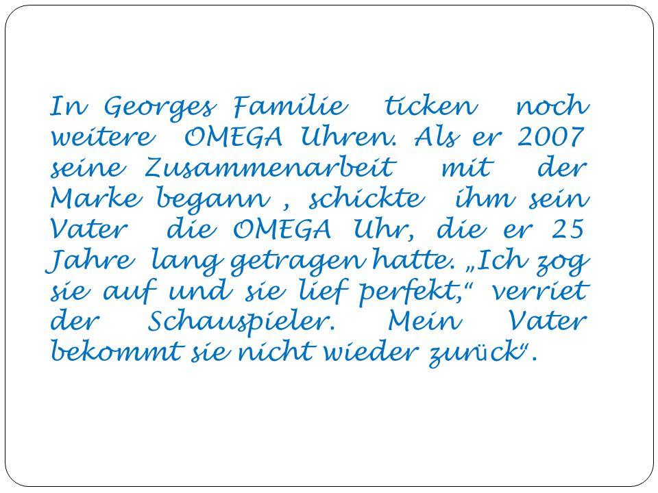 In Georges Familie ticken noch weitere OMEGA Uhren