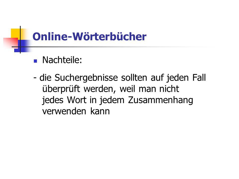 Online-Wörterbücher Nachteile: