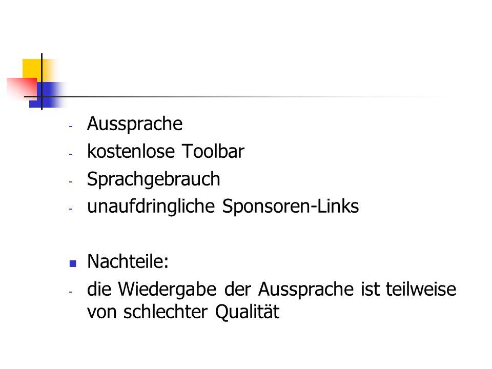 Aussprache kostenlose Toolbar. Sprachgebrauch. unaufdringliche Sponsoren-Links. Nachteile: