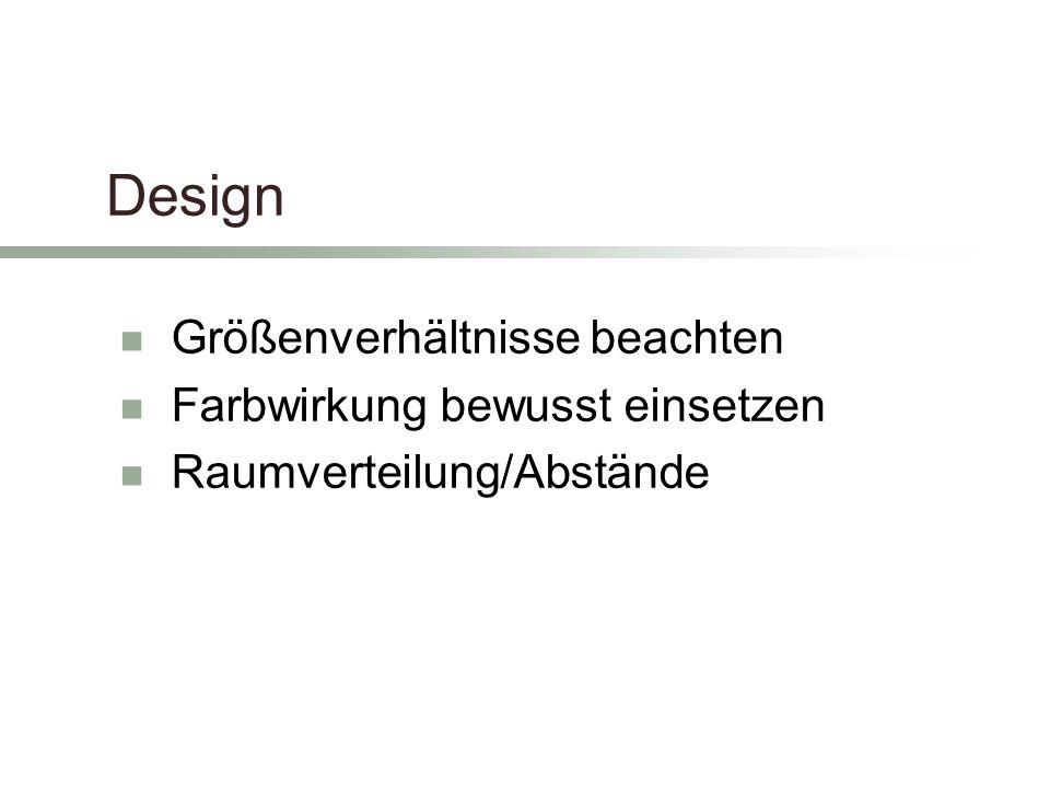 Design Größenverhältnisse beachten Farbwirkung bewusst einsetzen
