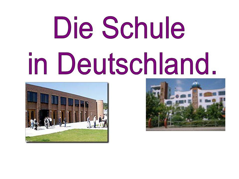 Die Schule in Deutschland.