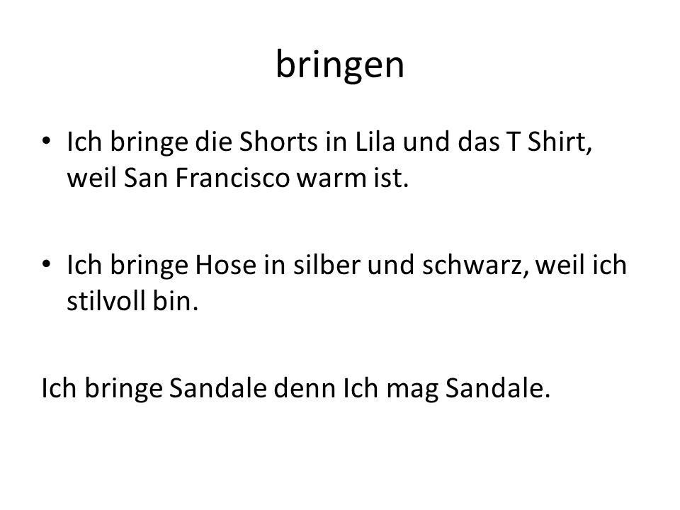 bringen Ich bringe die Shorts in Lila und das T Shirt, weil San Francisco warm ist. Ich bringe Hose in silber und schwarz, weil ich stilvoll bin.