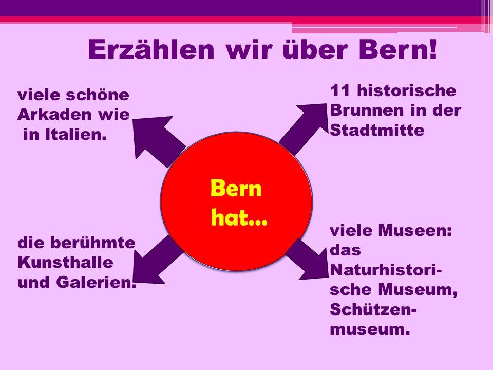 Erzählen wir über Bern! Bern hat…