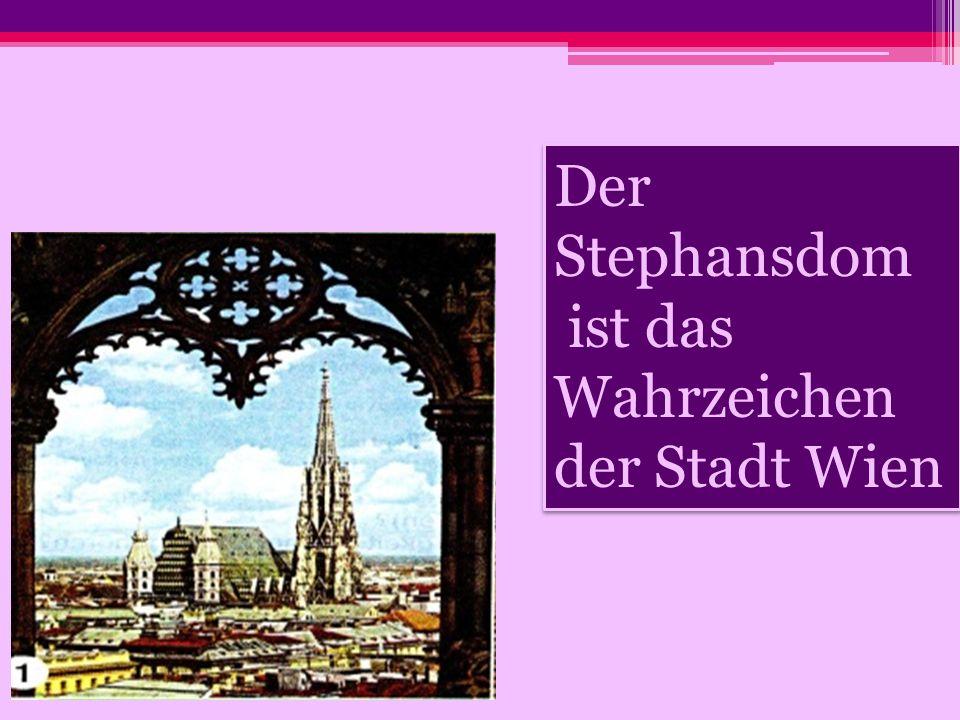 Der Stephansdom ist das Wahrzeichen der Stadt Wien
