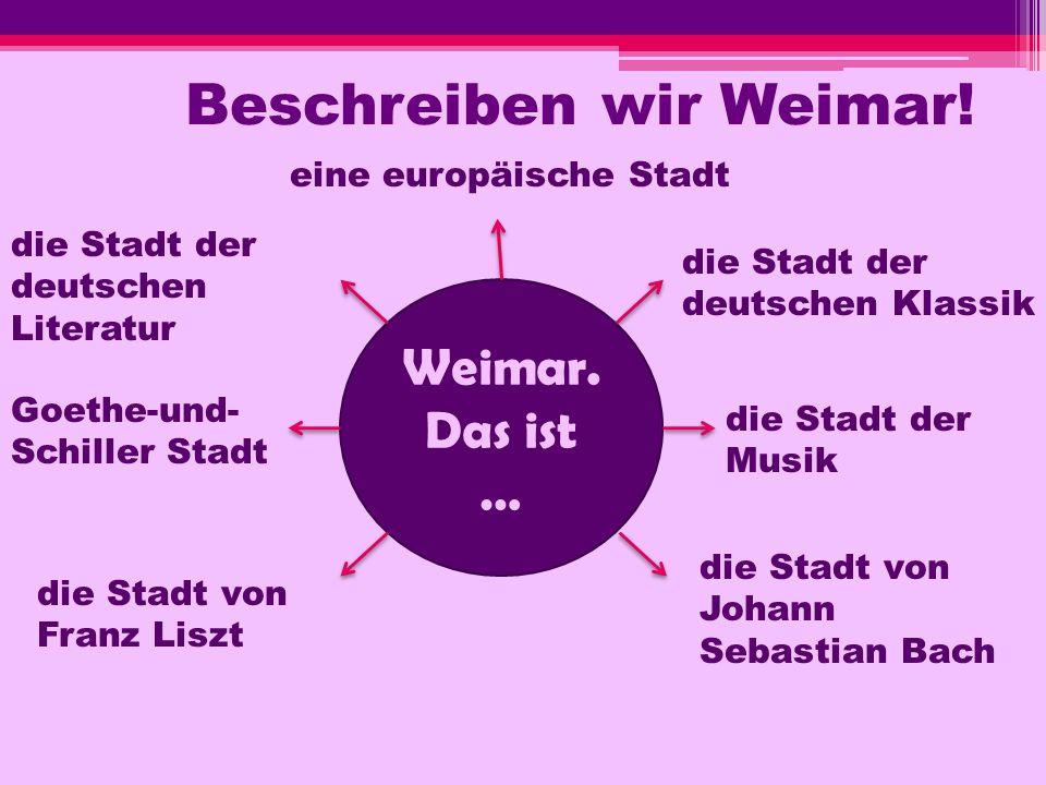 Beschreiben wir Weimar!