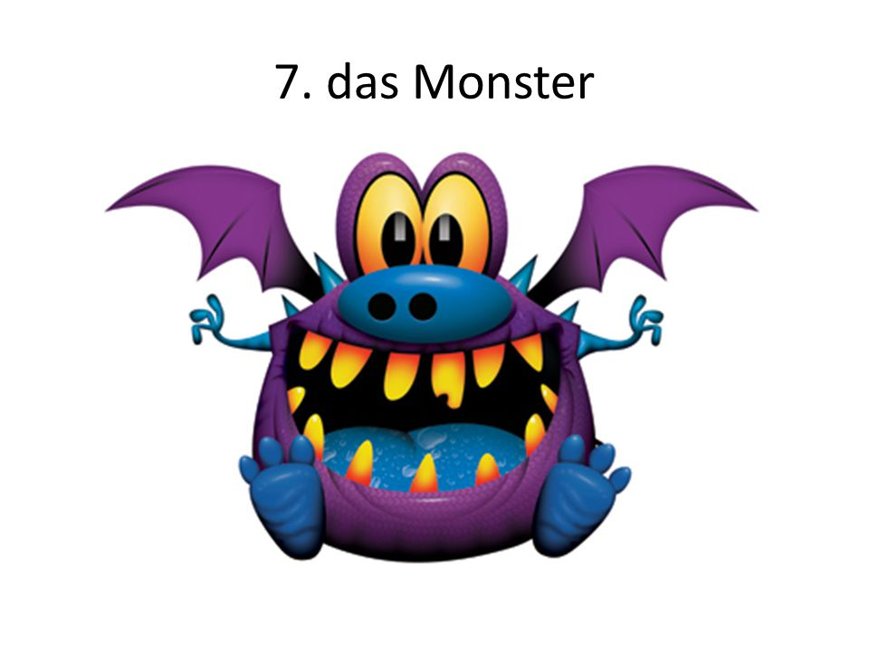 7. das Monster