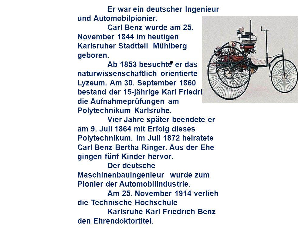 Er war ein deutscher Ingenieur und Automobilpionier.