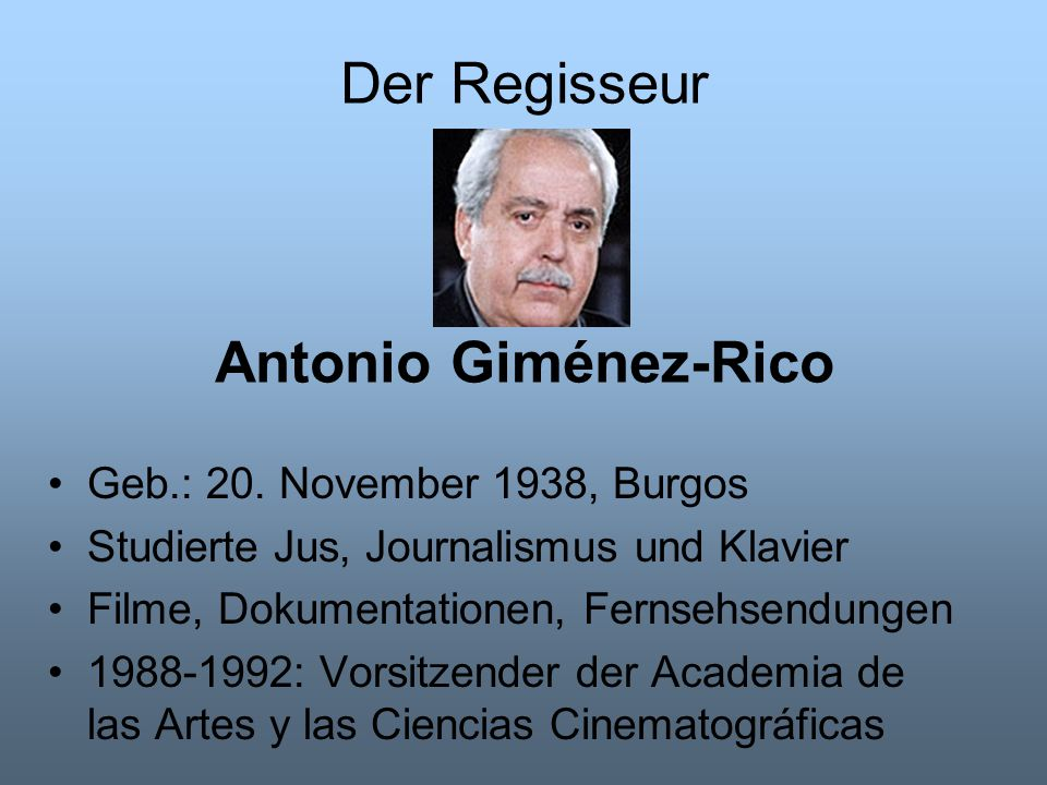 Der Regisseur Antonio Giménez-Rico