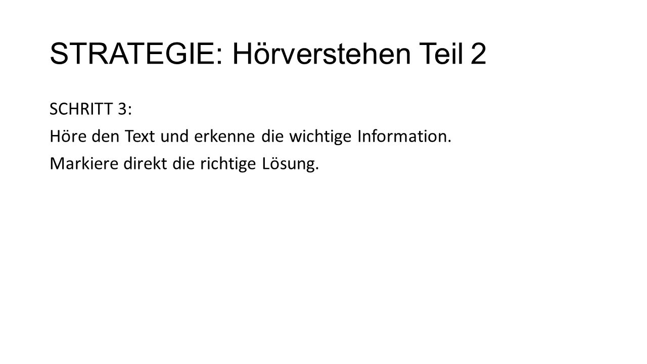 STRATEGIE: Hörverstehen Teil 2