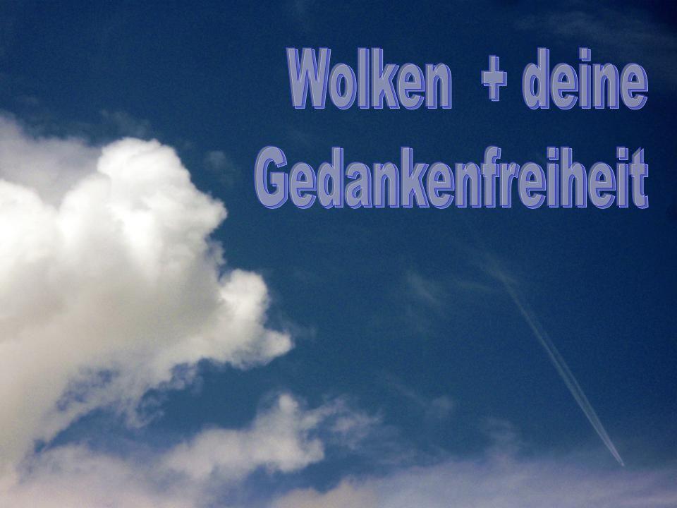 Wolken + deine Gedankenfreiheit