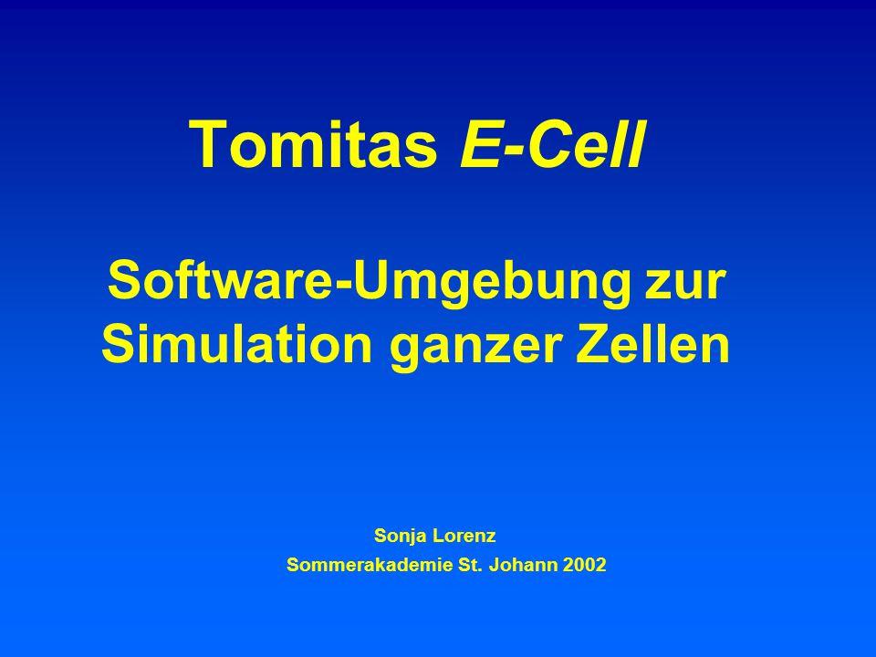 Tomitas E-Cell Software-Umgebung zur Simulation ganzer Zellen