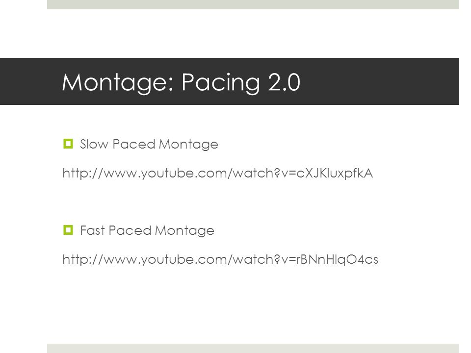Montage: Pacing 2.0 Slow Paced Montage