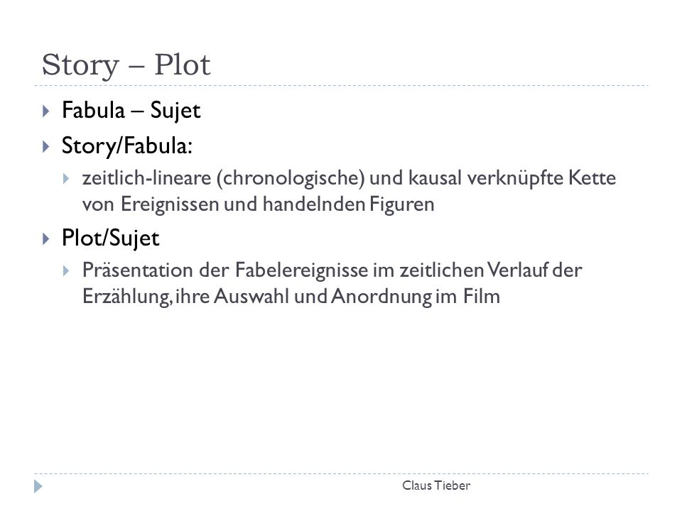 Story – Plot Fabula – Sujet Story/Fabula: Plot/Sujet
