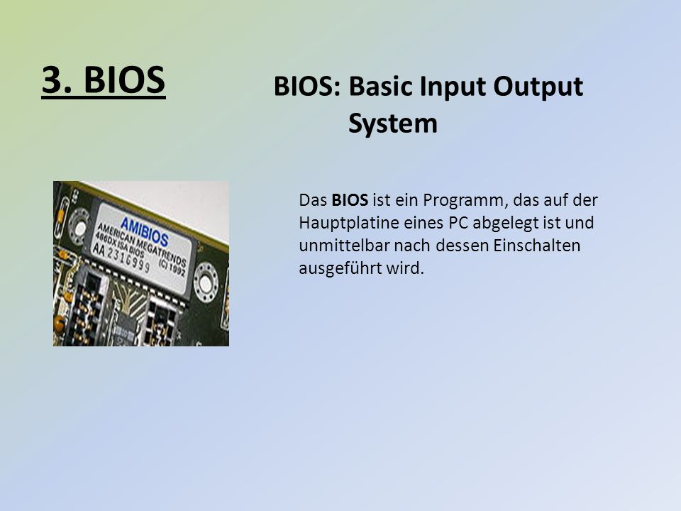 3. BIOS BIOS: Basic Input Output System