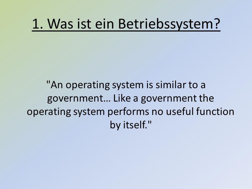 1. Was ist ein Betriebssystem