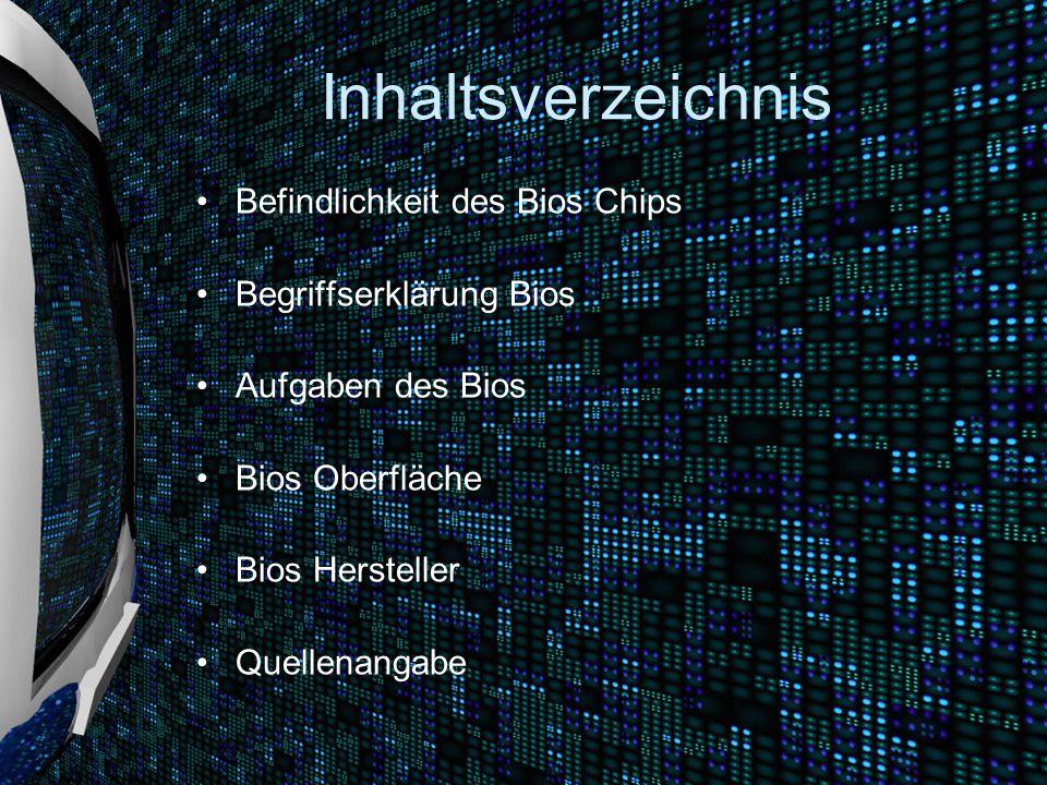 Inhaltsverzeichnis Befindlichkeit des Bios Chips