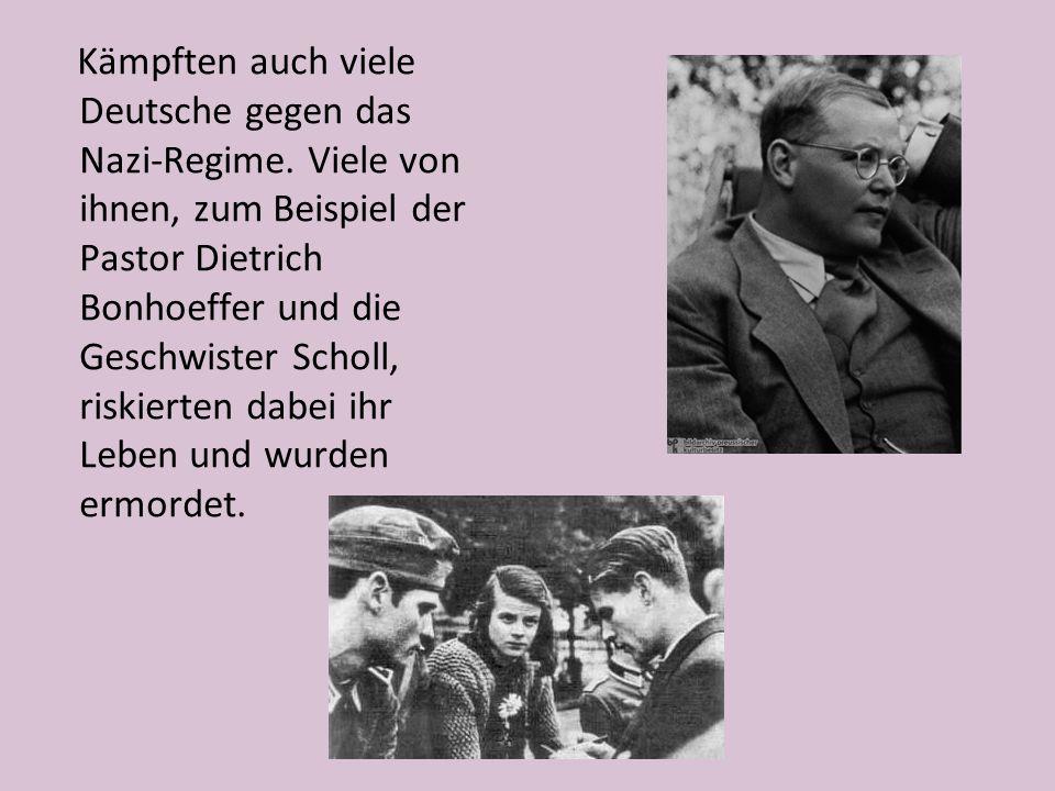 Kämpften auch viele Deutsche gegen das Nazi-Regime