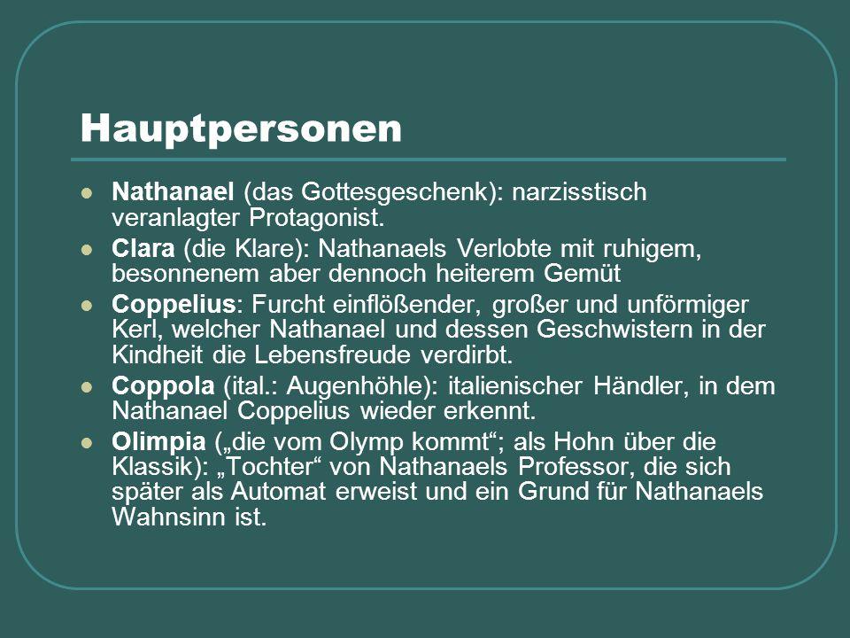 Hauptpersonen Nathanael (das Gottesgeschenk): narzisstisch veranlagter Protagonist.