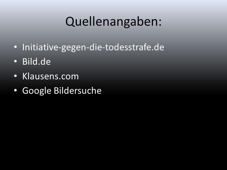 Quellenangaben: Initiative-gegen-die-todesstrafe.de Bild.de