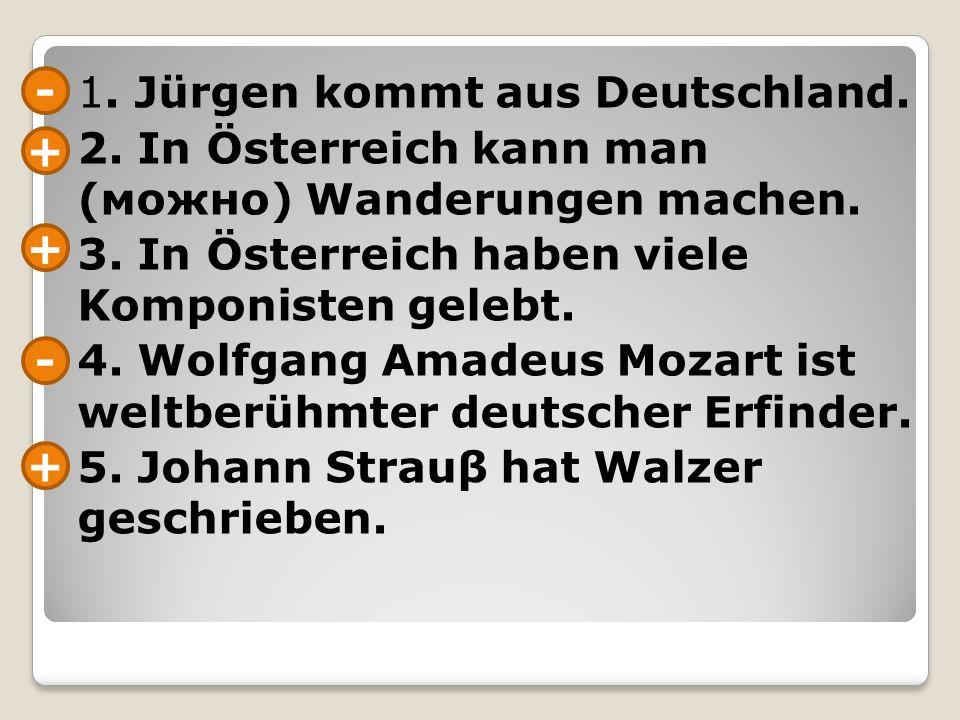1. Jürgen kommt aus Deutschland.