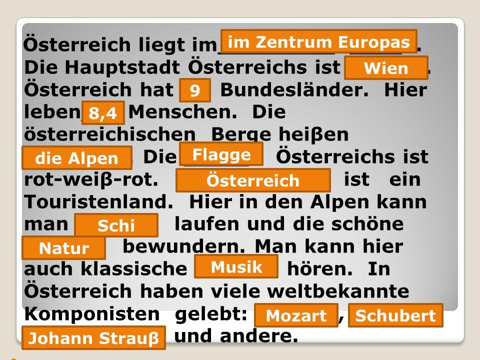 Österreich liegt im_________ ____