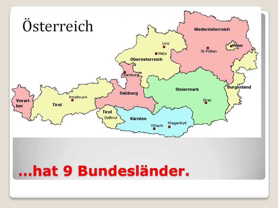 …hat 9 Bundesländer.