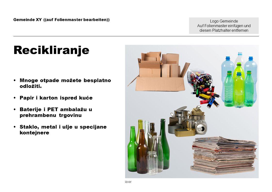 Recikliranje Mnoge otpade možete besplatno odložiti.