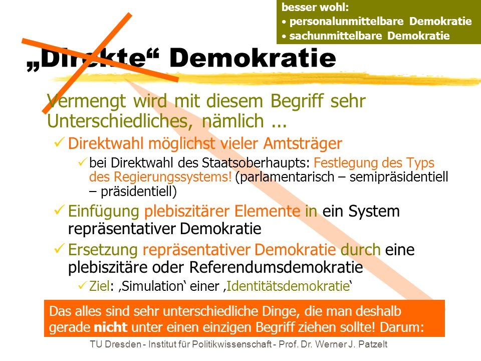 "besser wohl: personalunmittelbare Demokratie. sachunmittelbare Demokratie. ""Direkte Demokratie."