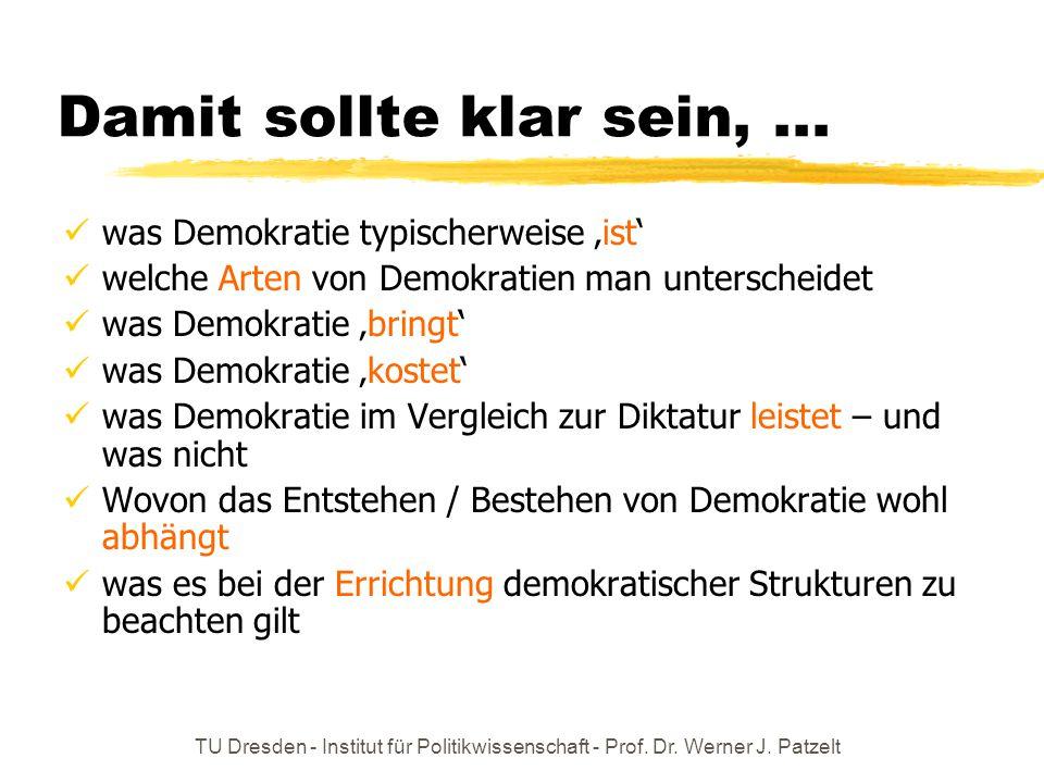 Damit sollte klar sein, ... was Demokratie typischerweise 'ist'