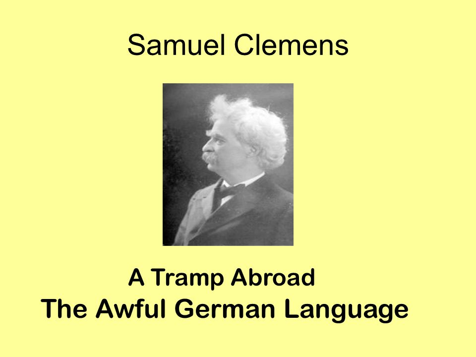 Samuel Clemens A Tramp Abroad The Awful German Language