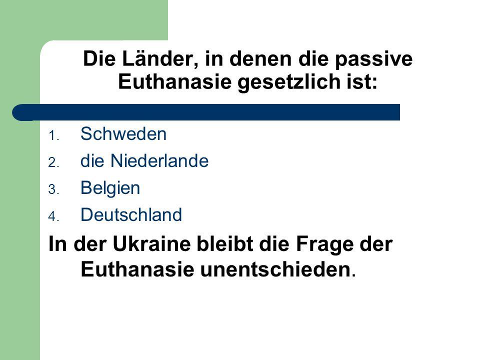 Die Länder, in denen die passive Euthanasie gesetzlich ist: