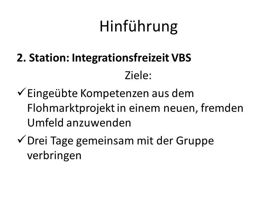 Hinführung 2. Station: Integrationsfreizeit VBS Ziele: